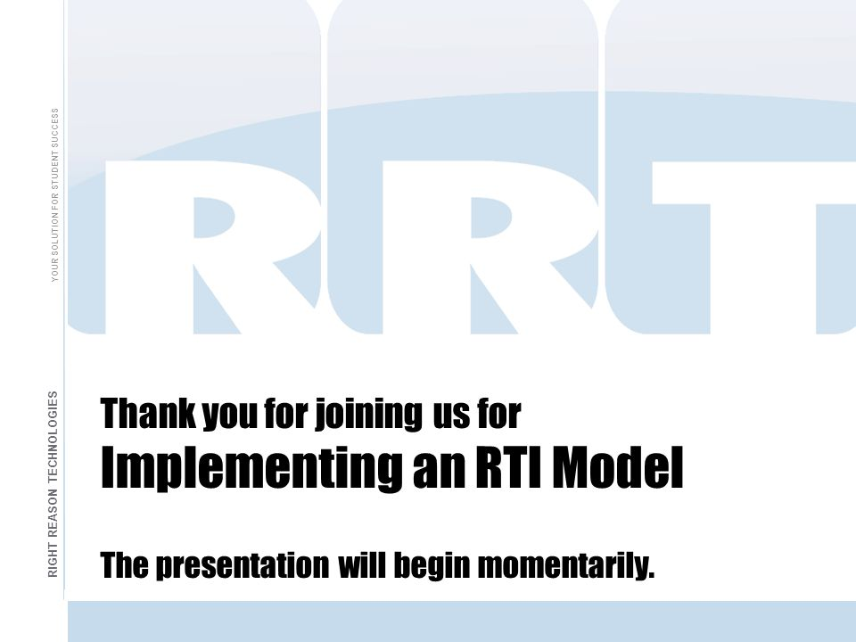 thank you for joining us for implementing an rti model the presentation will begin momentarily