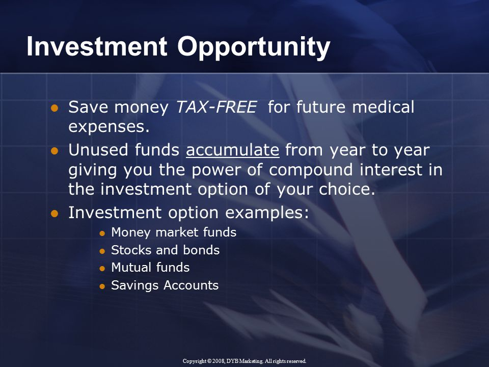 Investment Opportunity Save money TAX-FREE for future medical expenses.
