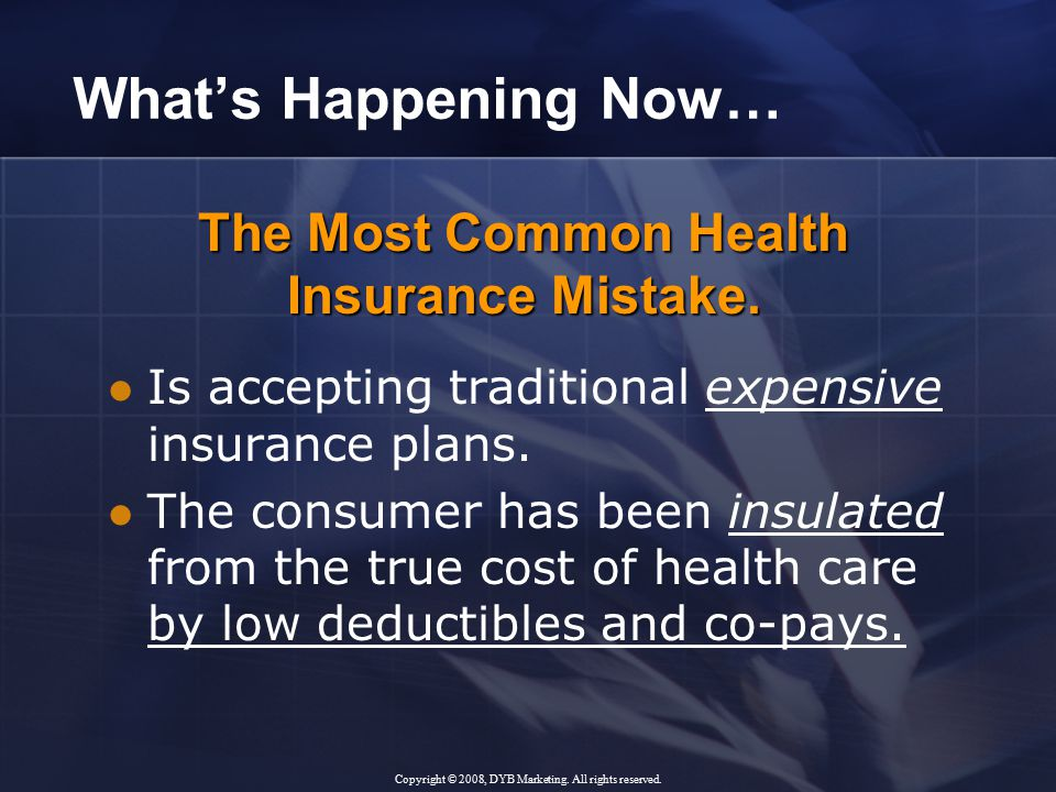 Is accepting traditional expensive insurance plans.