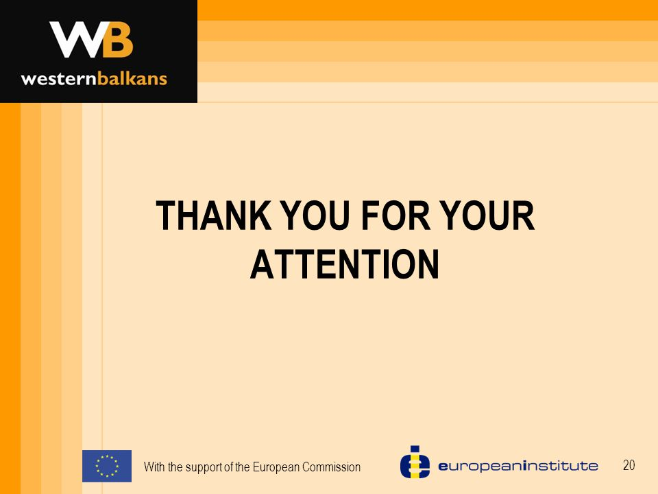 With the support of the European Commission 20 THANK YOU FOR YOUR ATTENTION