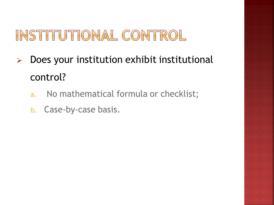  Does your institution exhibit institutional control.