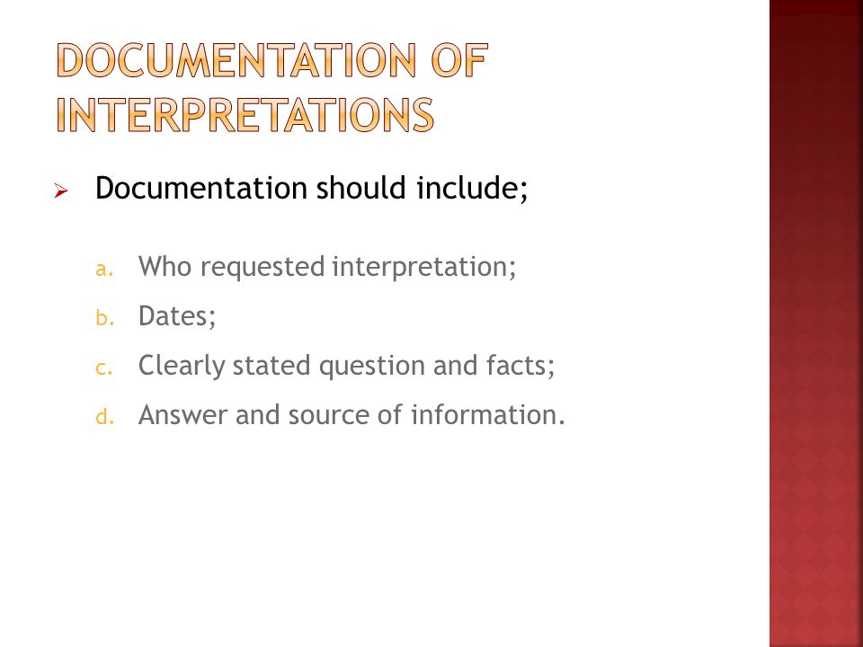  Documentation should include; a. Who requested interpretation; b.