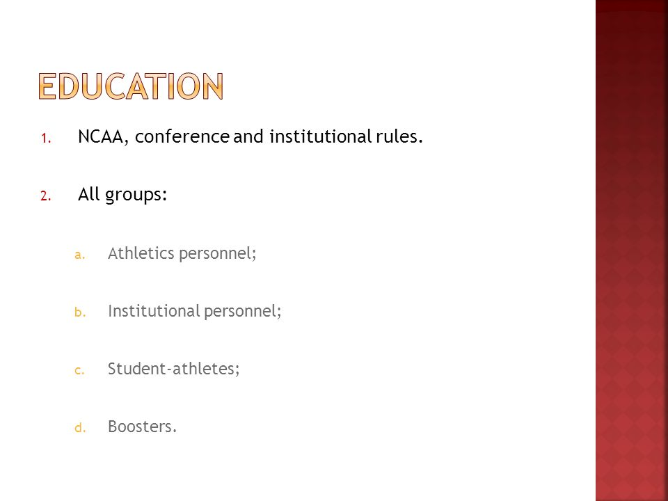 1. NCAA, conference and institutional rules. 2. All groups: a.