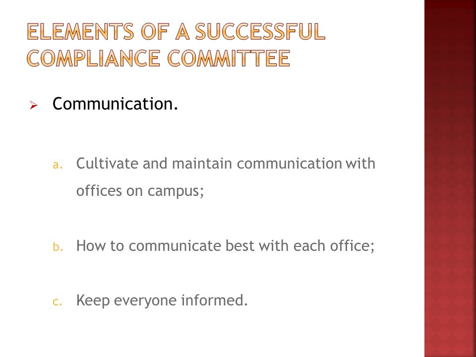  Communication. a. Cultivate and maintain communication with offices on campus; b.