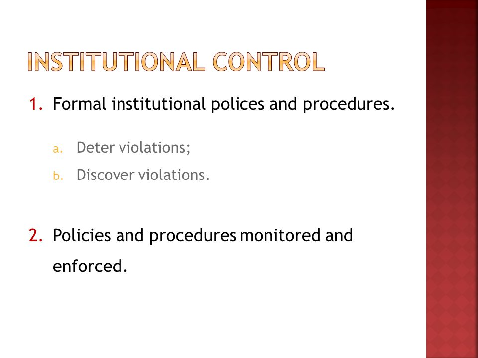 1.Formal institutional polices and procedures. a.