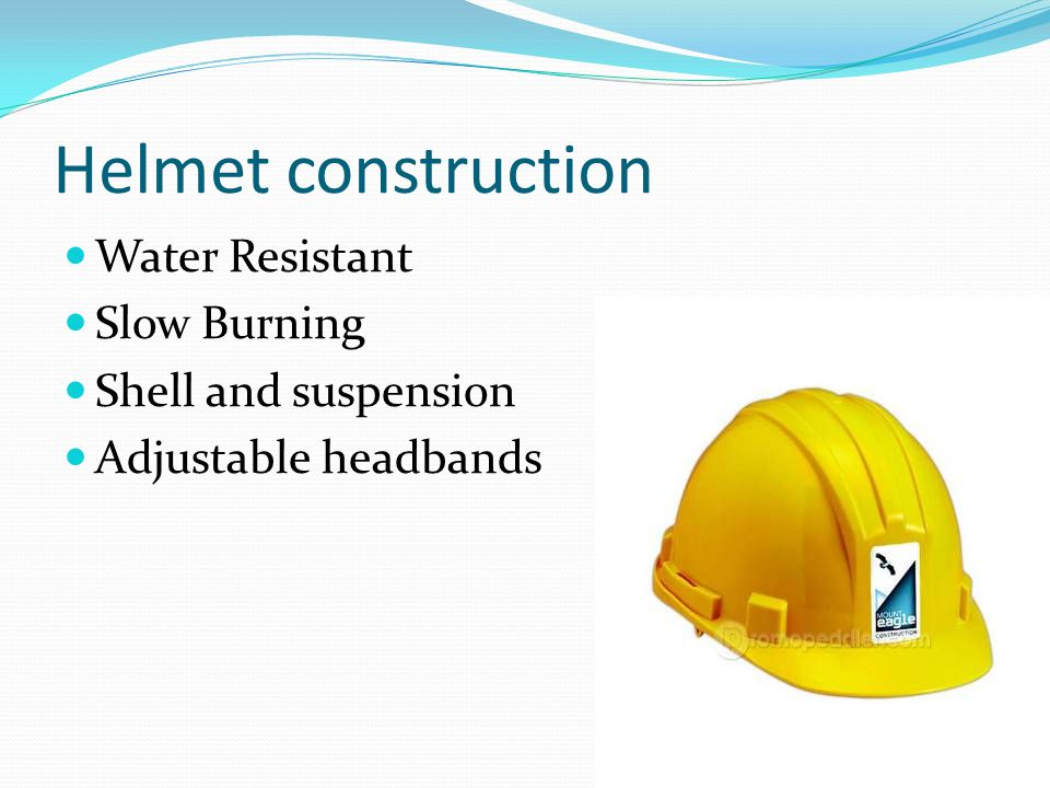 Helmet construction Water Resistant Slow Burning Shell and suspension Adjustable headbands
