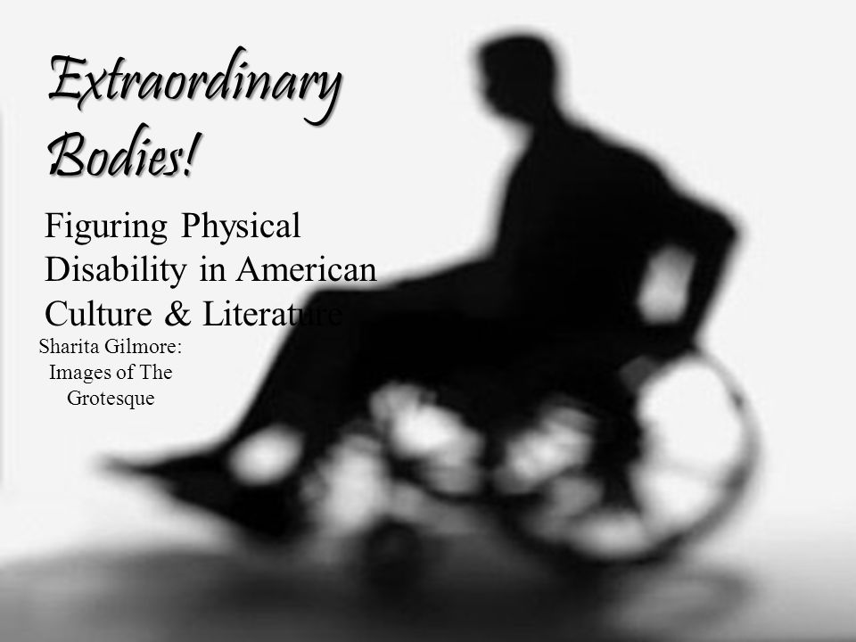 Figuring Physical Disability in American Culture and Literature Extraordinary Bodies