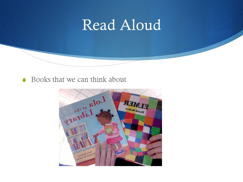Read Aloud  Books that we can think about