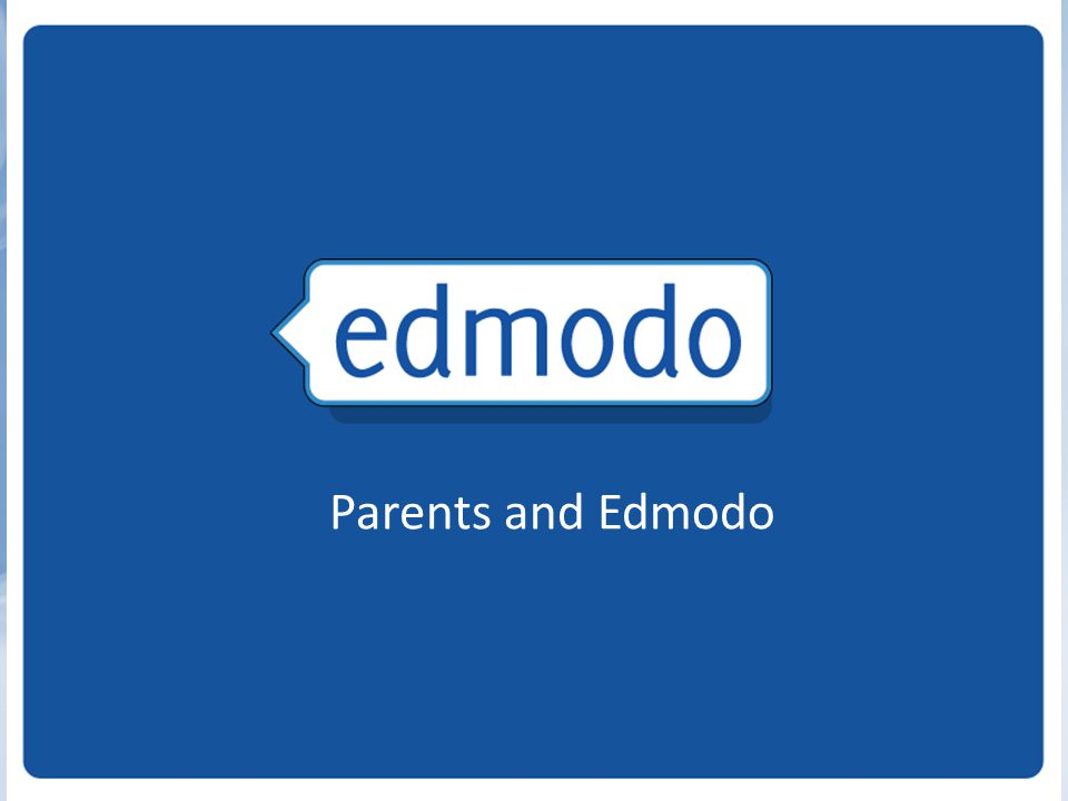 Parents and Edmodo