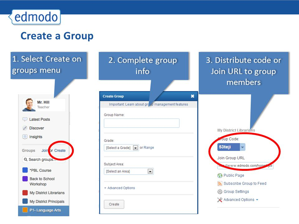 Create a Group 2. Complete group info 3. Distribute code or Join URL to group members 1.