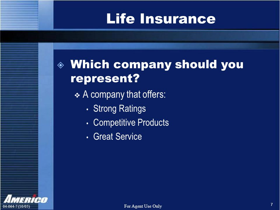 (10/05) For Agent Use Only 7 Life Insurance  Which company should you represent.