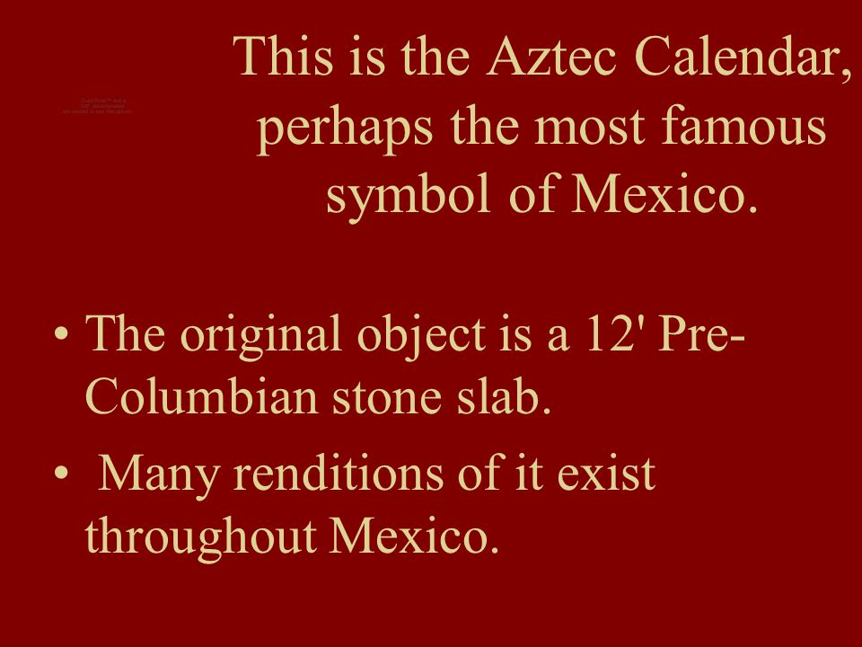 The Aztec Calendar This Is The Aztec Calendar Perhaps The Most