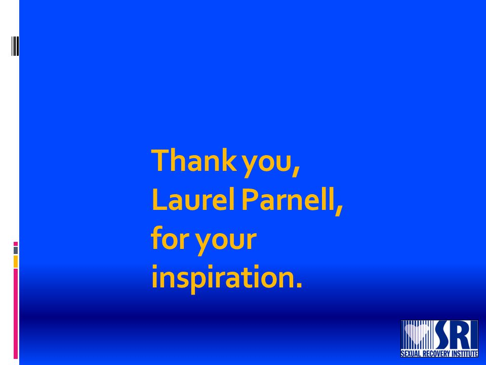 Thank you, Laurel Parnell, for your inspiration.