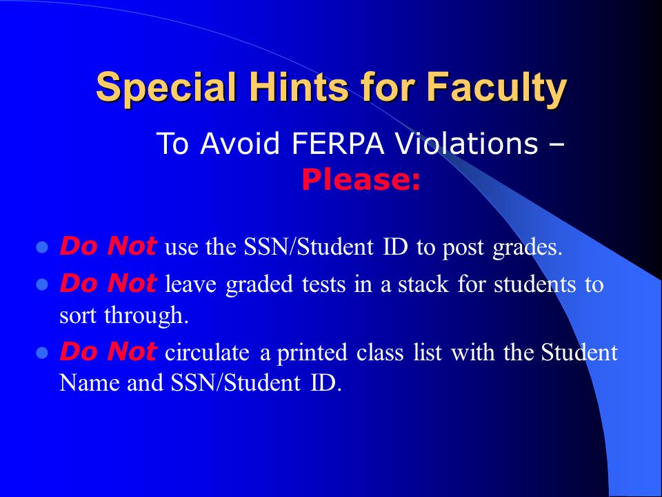 Special Hints for Faculty Do Not use the SSN/Student ID to post grades.