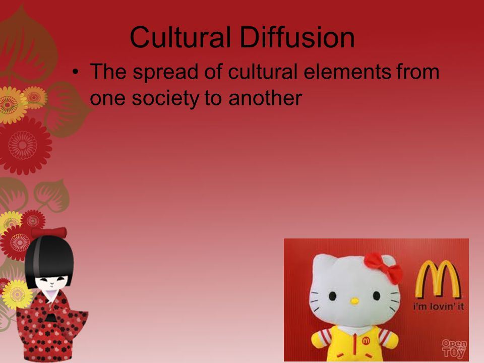 2 Cultural Diffusion The Spread Of Cultural Elements From One Society To Another