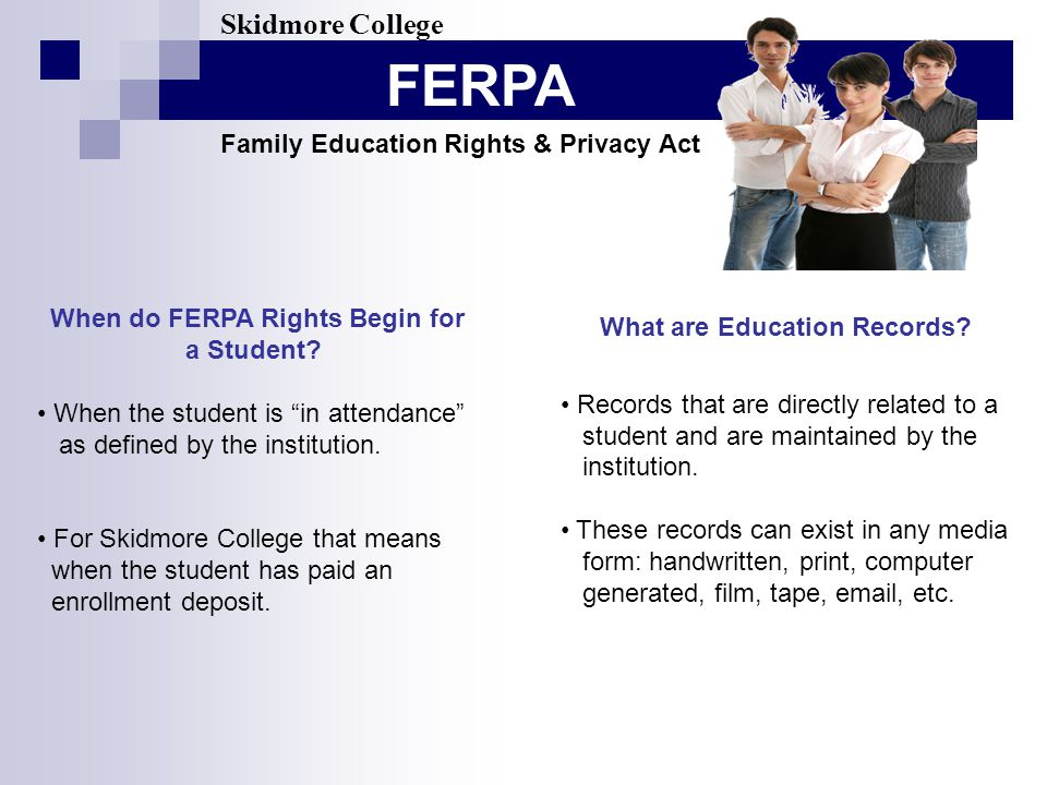 FERPA Skidmore College Family Education Rights & Privacy Act What are Education Records.