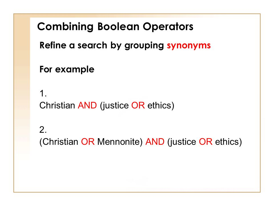 Combining Boolean Operators Refine a search by grouping synonyms For example 1.