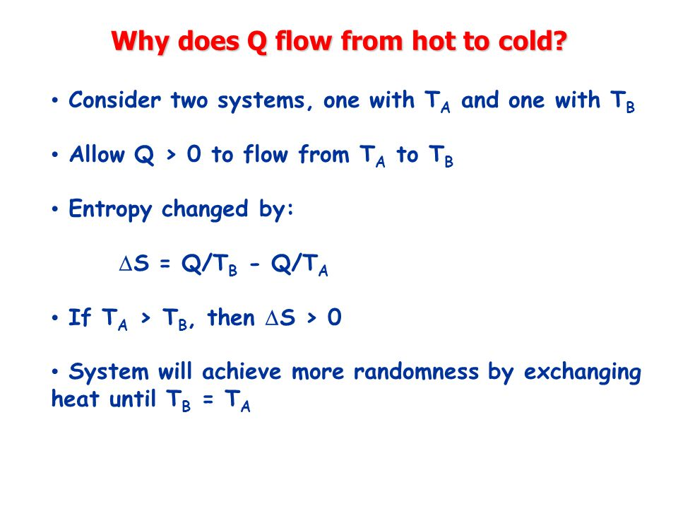 Why does Q flow from hot to cold.