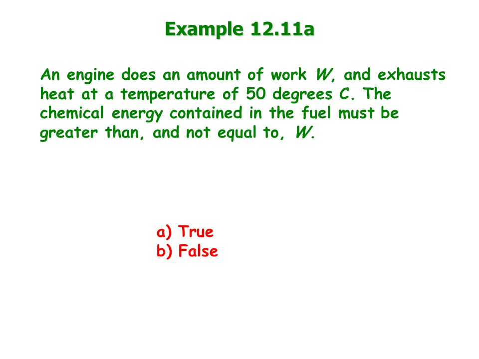 Example 12.11a An engine does an amount of work W, and exhausts heat at a temperature of 50 degrees C.