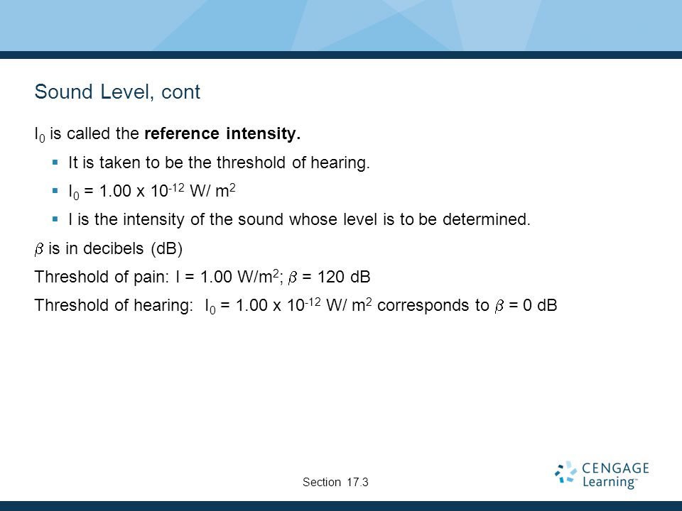 Sound Level, cont I 0 is called the reference intensity.