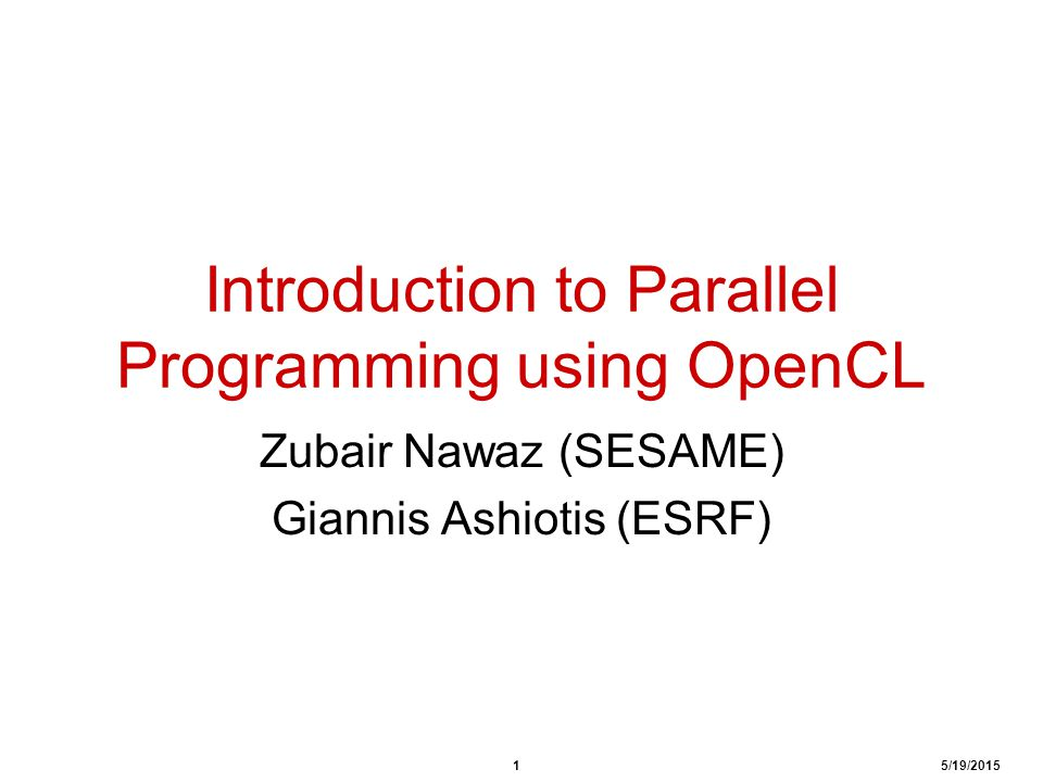 1 5/19/2015 Introduction to Parallel Programming using