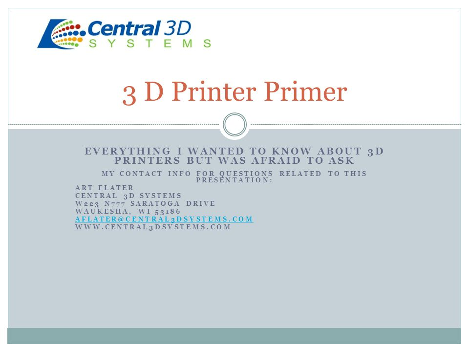 EVERYTHING I WANTED TO KNOW ABOUT 3D PRINTERS BUT WAS AFRAID