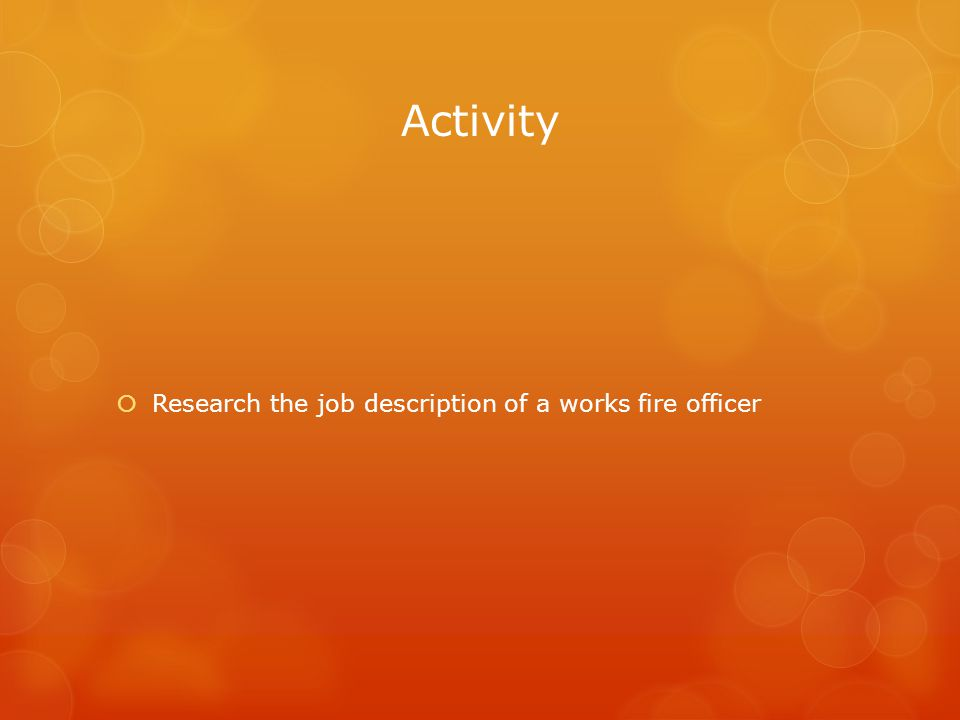Activity  Research the job description of a works fire officer