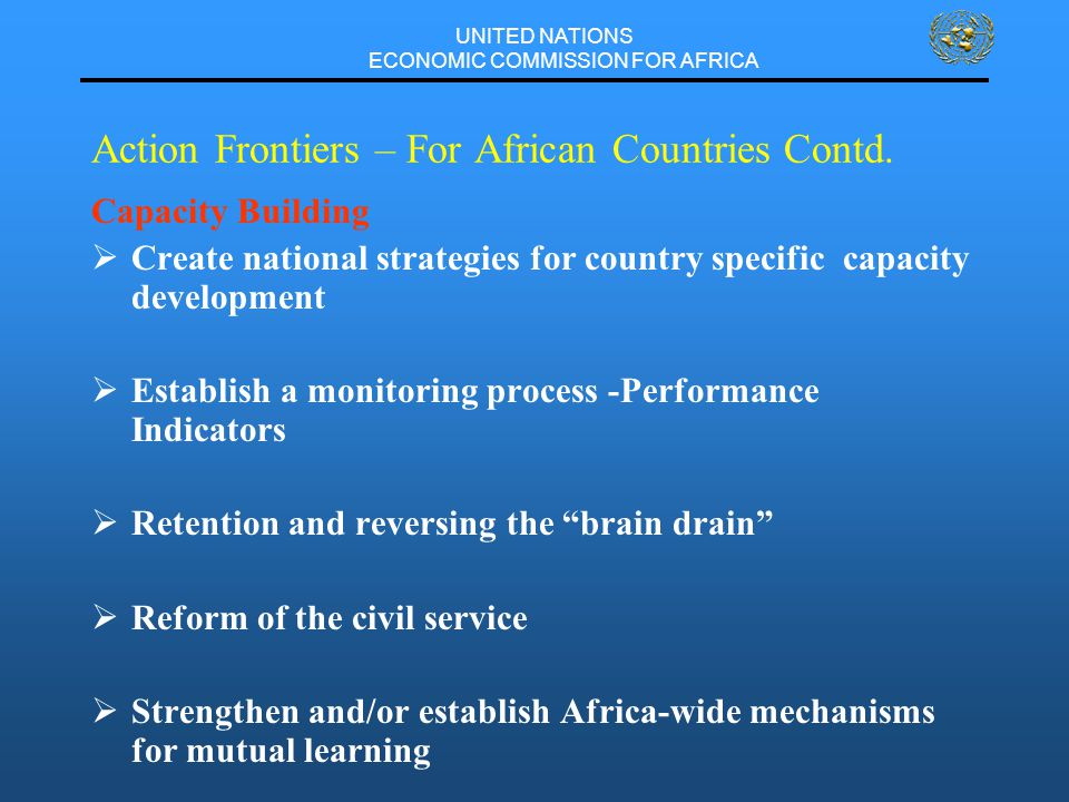 UNITED NATIONS ECONOMIC COMMISSION FOR AFRICA Action Frontiers – For African Countries Contd.