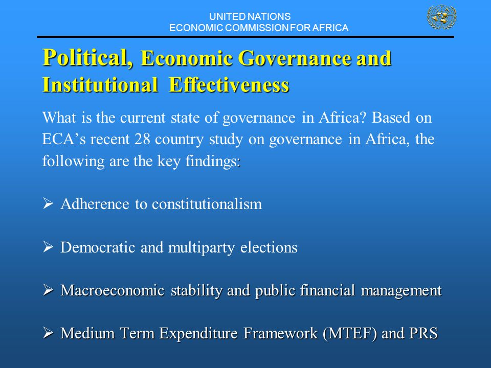 UNITED NATIONS ECONOMIC COMMISSION FOR AFRICA Political, Economic Governance and Institutional Effectiveness What is the current state of governance in Africa.
