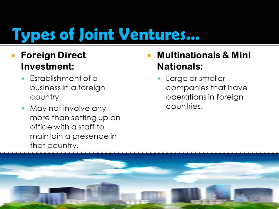  Foreign Direct Investment:  Establishment of a business in a foreign country.