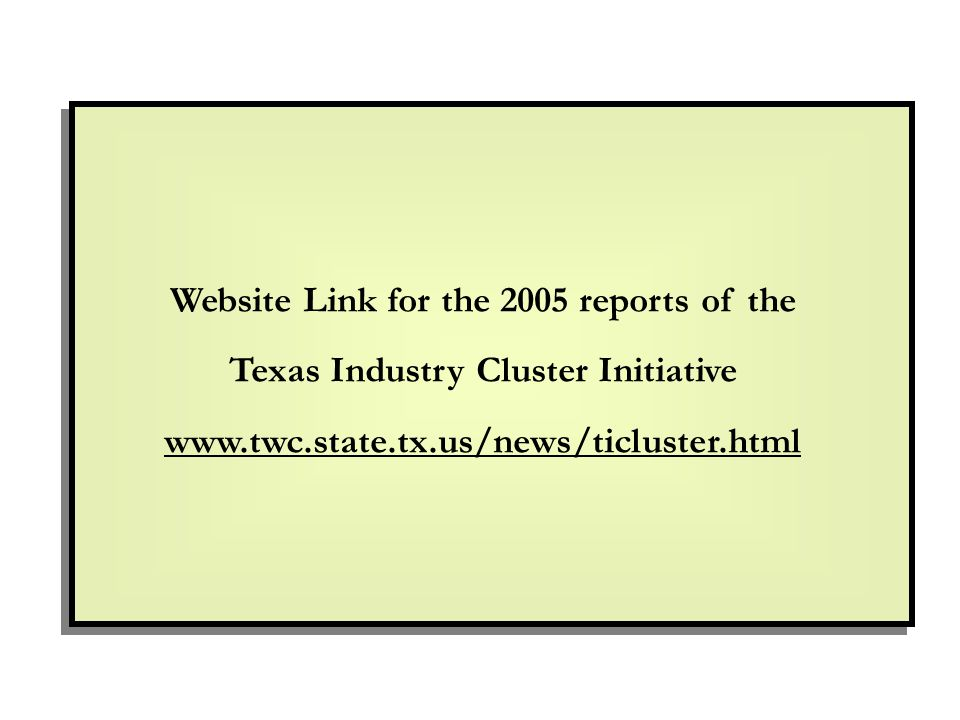 Website Link for the 2005 reports of the Texas Industry Cluster Initiative
