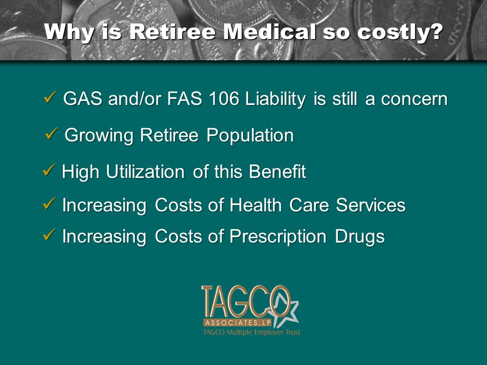 Why is Retiree Medical so costly.