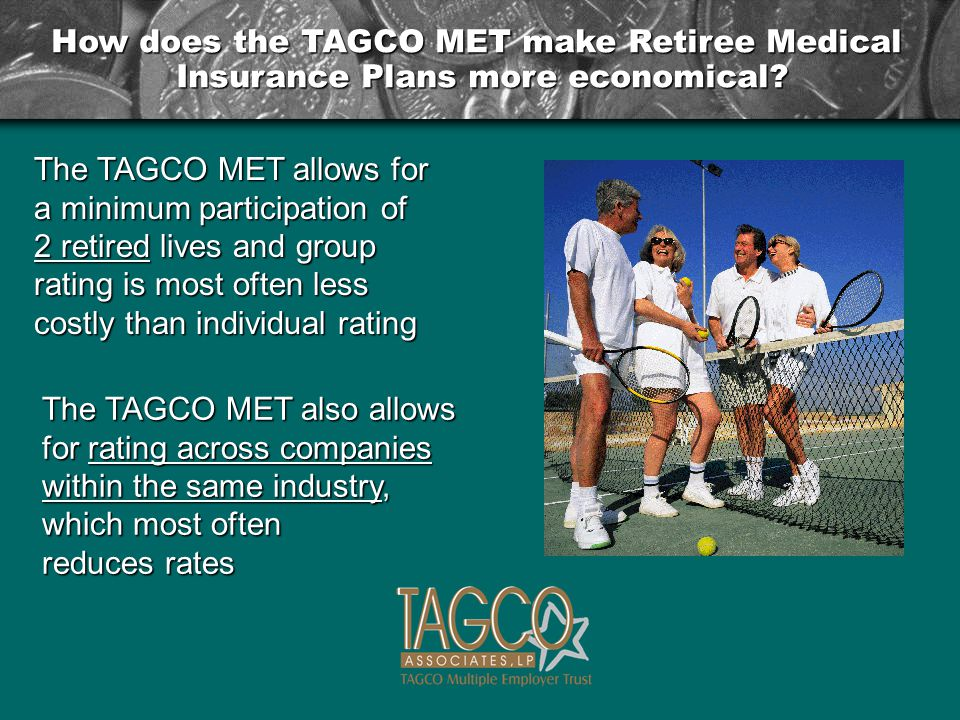 How does the TAGCO MET make Retiree Medical Insurance Plans more economical.
