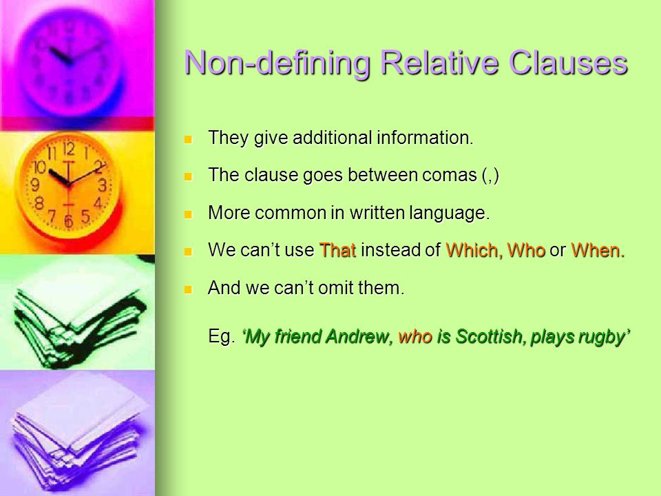 Non-defining Relative Clauses They give additional information.