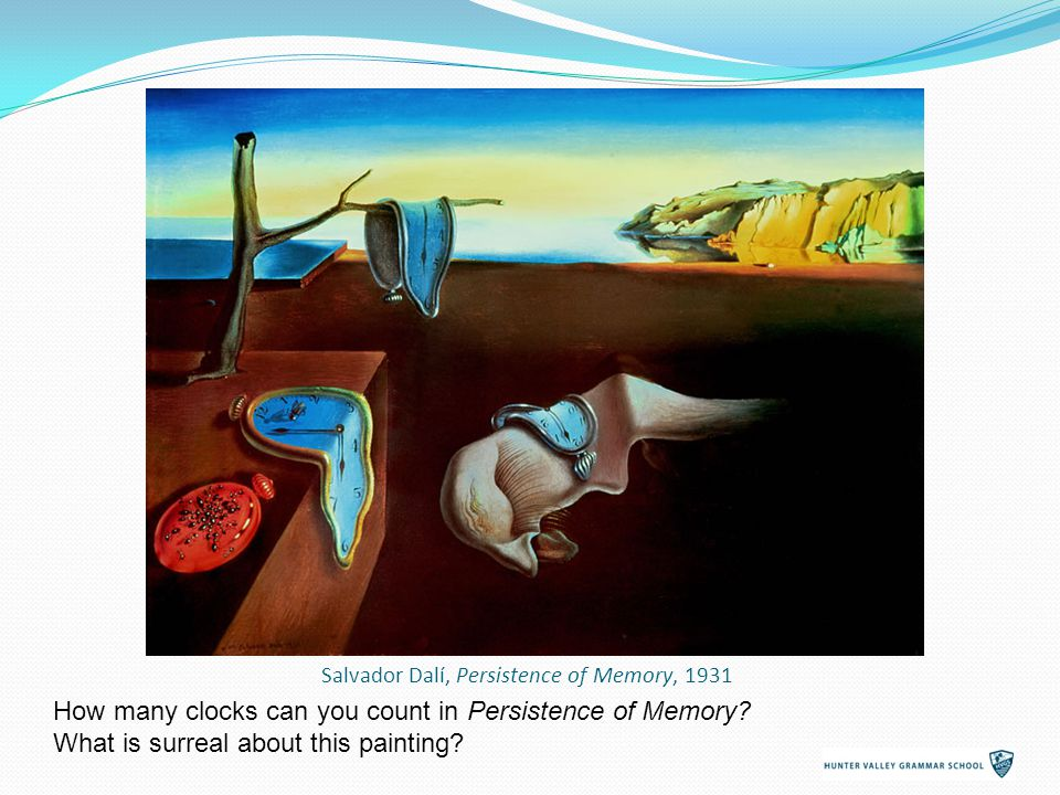 Salvador Dalí, Persistence of Memory, 1931 How many clocks can you count in Persistence of Memory.