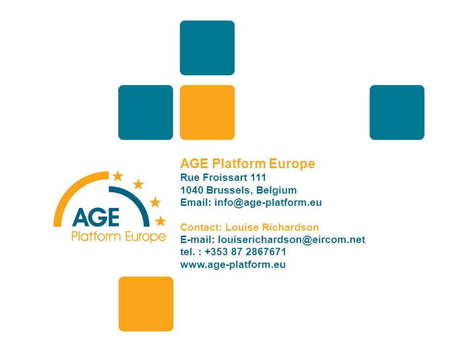 AGE Platform Europe Rue Froissart Brussels, Belgium   Contact: Louise Richardson   tel.