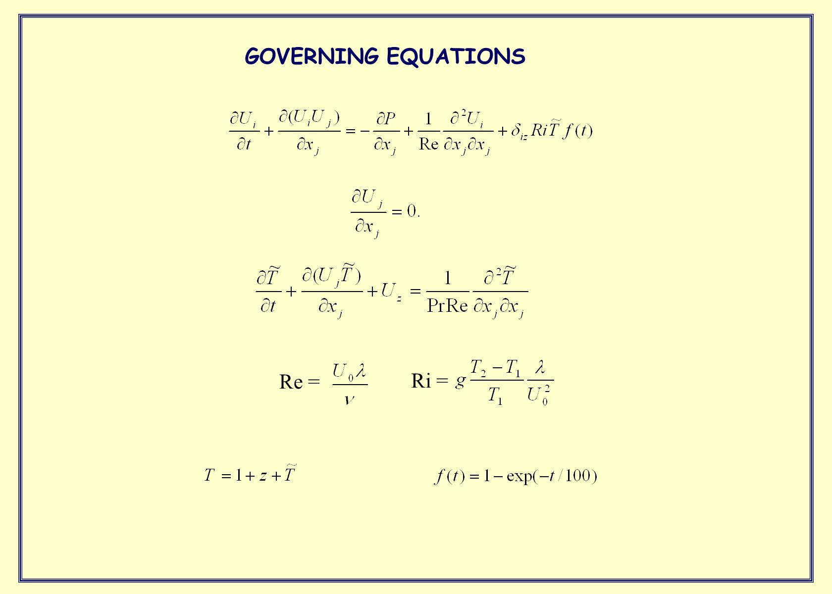 GOVERNING EQUATIONS Re = Ri =