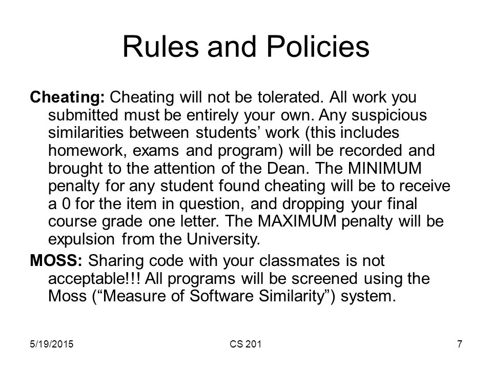 5/19/2015CS 2017 Rules and Policies Cheating: Cheating will not be tolerated.