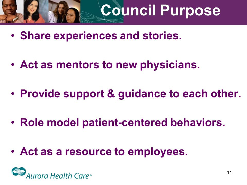 11 Council Purpose Share experiences and stories. Act as mentors to new physicians.
