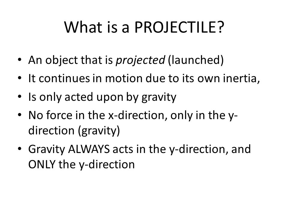 What is a PROJECTILE.