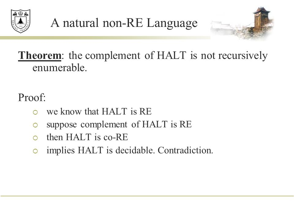 A natural non-RE Language Theorem: the complement of HALT is not recursively enumerable.