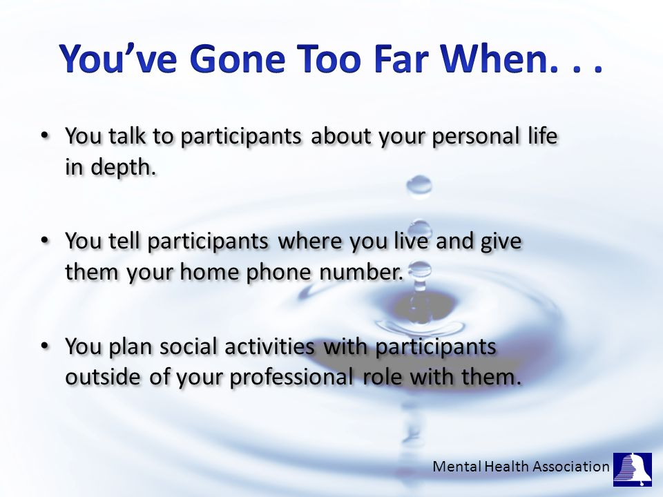 You talk to participants about your personal life in depth.