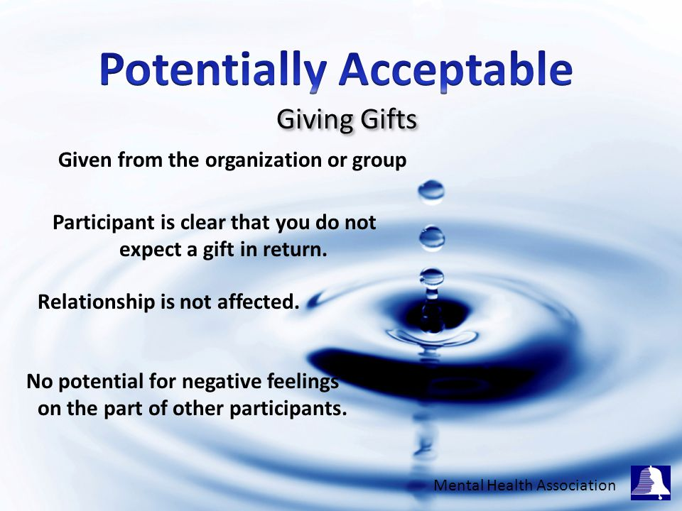 Giving Gifts Given from the organization or group Participant is clear that you do not expect a gift in return.