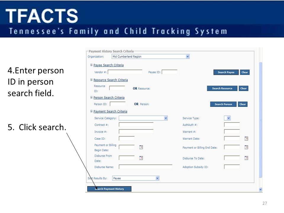 4.Enter person ID in person search field. 5. Click search. 27