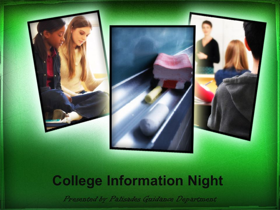 College Information Night Presented by Palisades Guidance Department