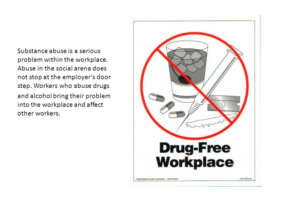 Substance abuse is a serious problem within the workplace.