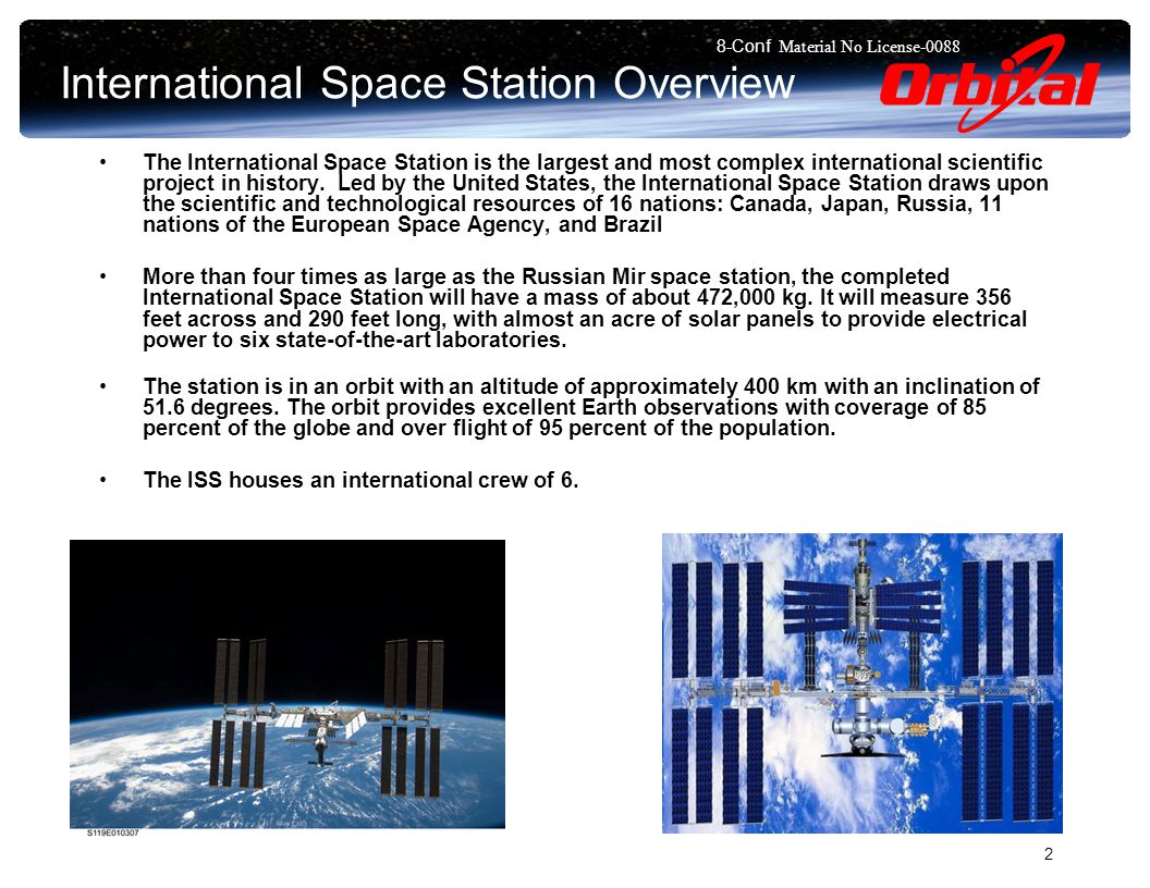 8-Conf Material No License International Space Station Overview The International Space Station is the largest and most complex international scientific project in history.