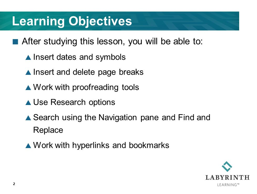2 Learning Objectives After studying this lesson, you will be able to:  Insert dates and symbols  Insert and delete page breaks  Work with proofreading tools  Use Research options  Search using the Navigation pane and Find and Replace  Work with hyperlinks and bookmarks