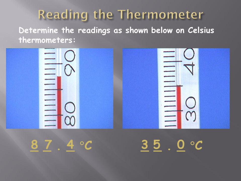 Determine the readings as shown below on Celsius thermometers: _ _. _  C