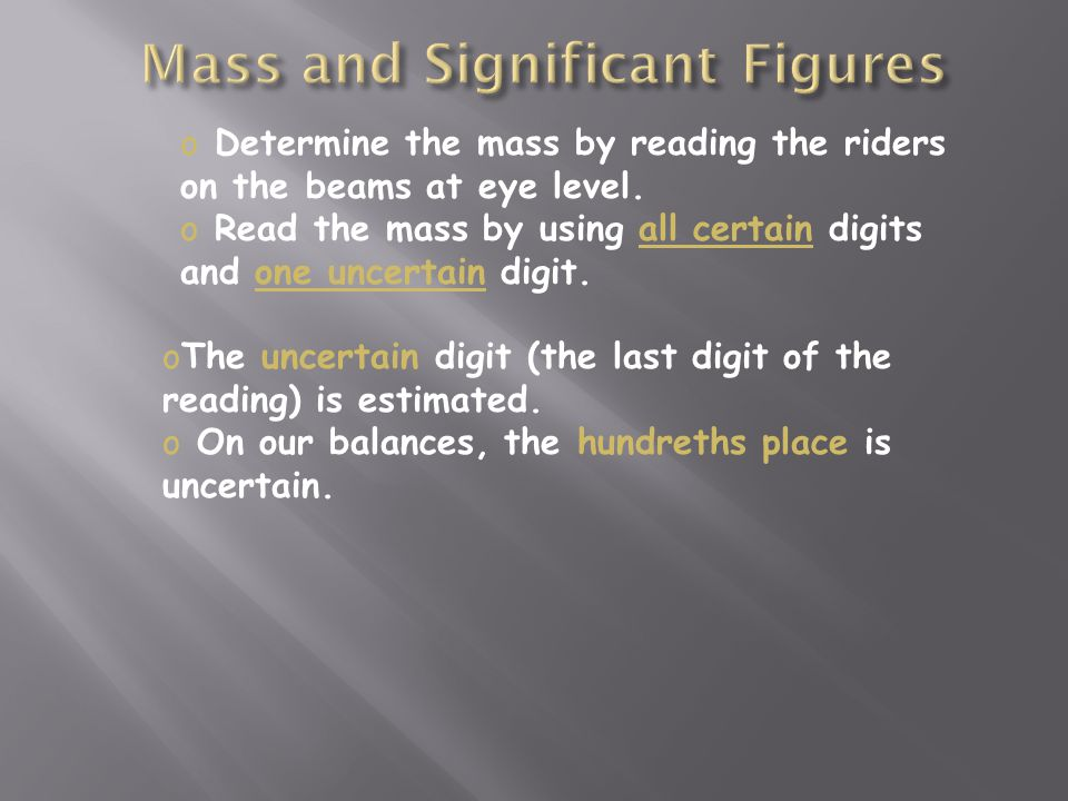 o Determine the mass by reading the riders on the beams at eye level.